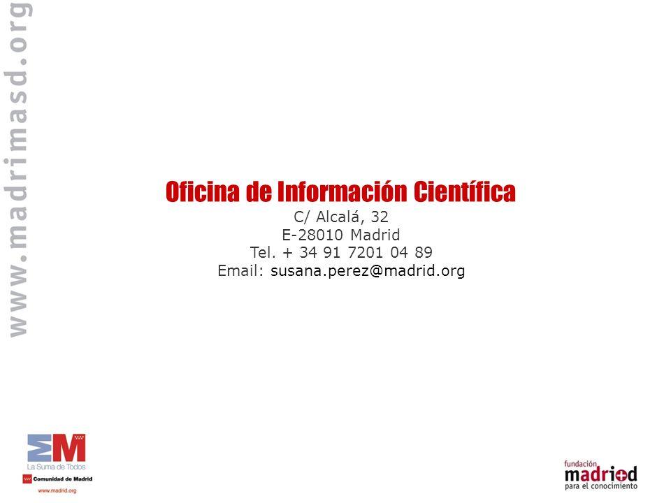 Oficina de Información Científica C/ Alcalá, 32 E-28010 Madrid Tel.