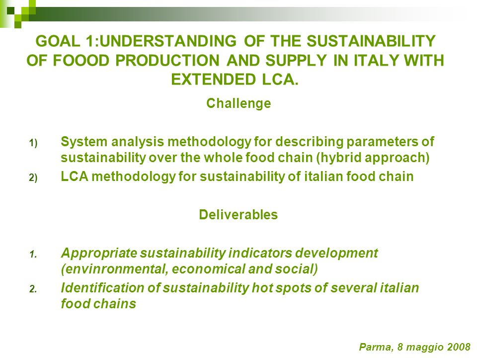 GOAL 1:UNDERSTANDING OF THE SUSTAINABILITY OF FOOOD PRODUCTION AND SUPPLY IN ITALY WITH EXTENDED LCA.
