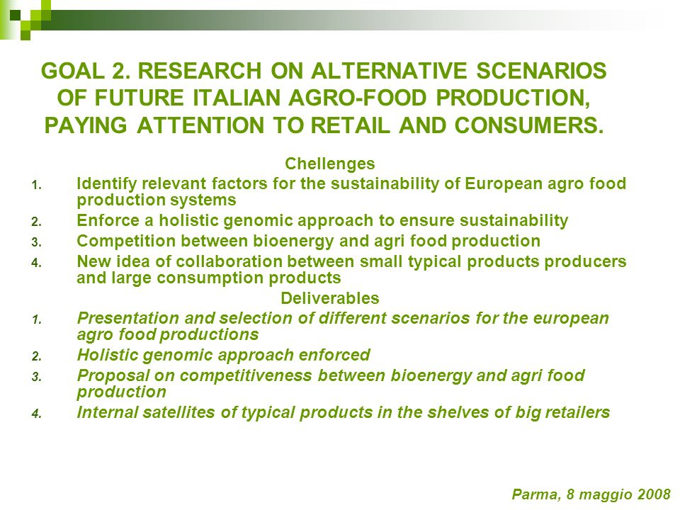 GOAL 2. RESEARCH ON ALTERNATIVE SCENARIOS OF FUTURE ITALIAN AGRO-FOOD PRODUCTION, PAYING ATTENTION TO RETAIL AND CONSUMERS. Chellenges 1. Identify rel