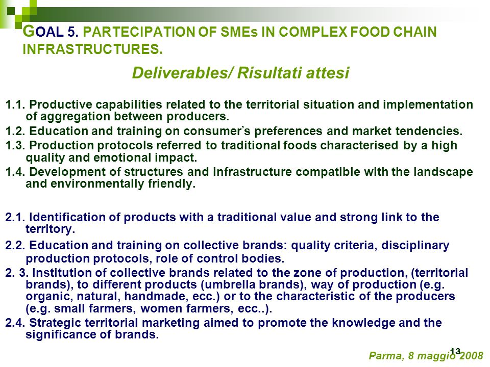 13 Deliverables/ Risultati attesi 1.1. Productive capabilities related to the territorial situation and implementation of aggregation between producer