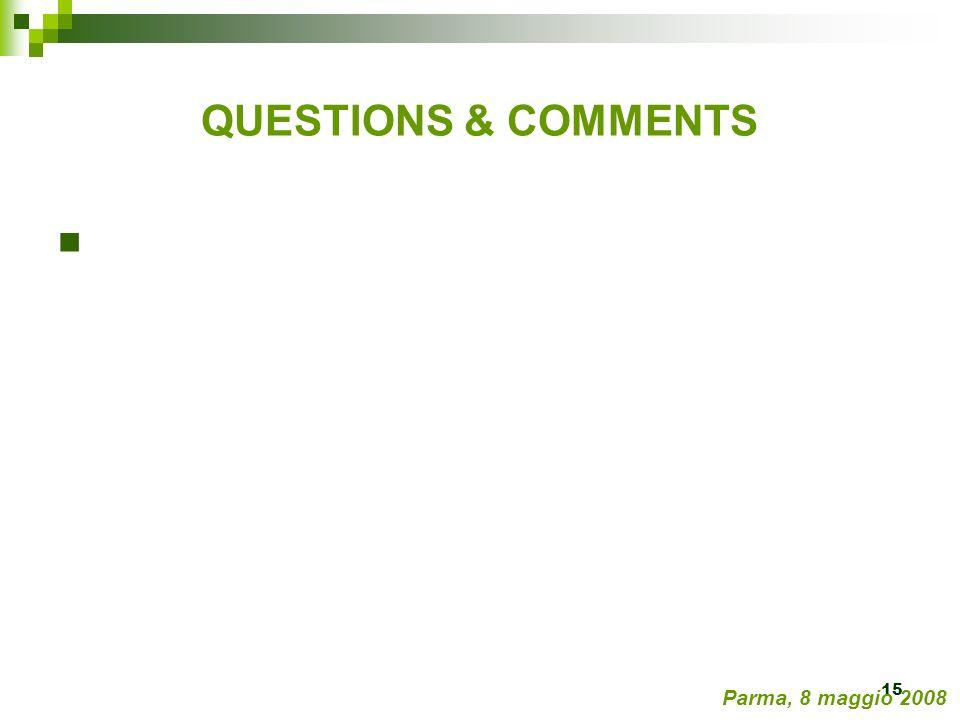 15 QUESTIONS & COMMENTS Parma, 8 maggio 2008