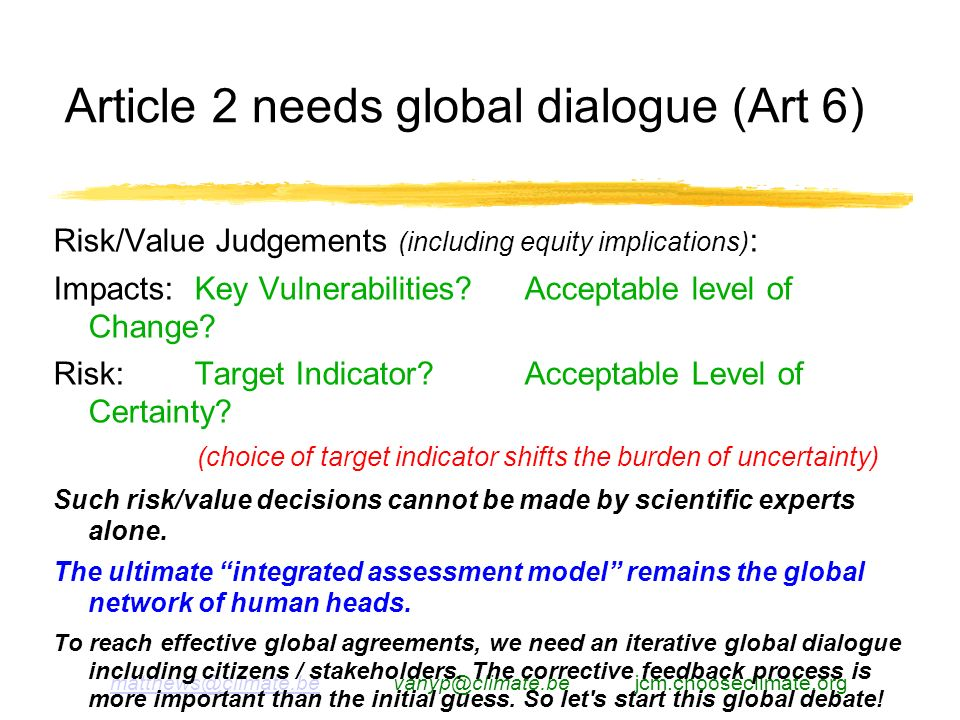 matthews@climate.bematthews@climate.be vanyp@climate.be jcm.chooseclimate.org Article 2 needs global dialogue (Art 6) Risk/Value Judgements (including equity implications) : Impacts: Key Vulnerabilities.