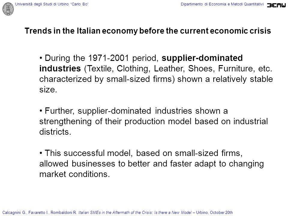 Università degli Studi di Urbino Carlo BoDipartimento di Economia e Metodi Quantitativi Calcagnini G., Favaretto I., Rombaldoni R. Italian SMEs in the