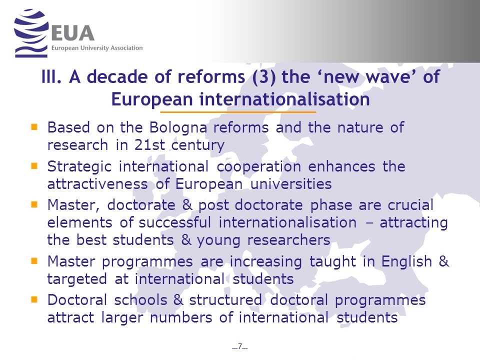 III. A decade of reforms (3) the new wave of European internationalisation Based on the Bologna reforms and the nature of research in 21st century Str