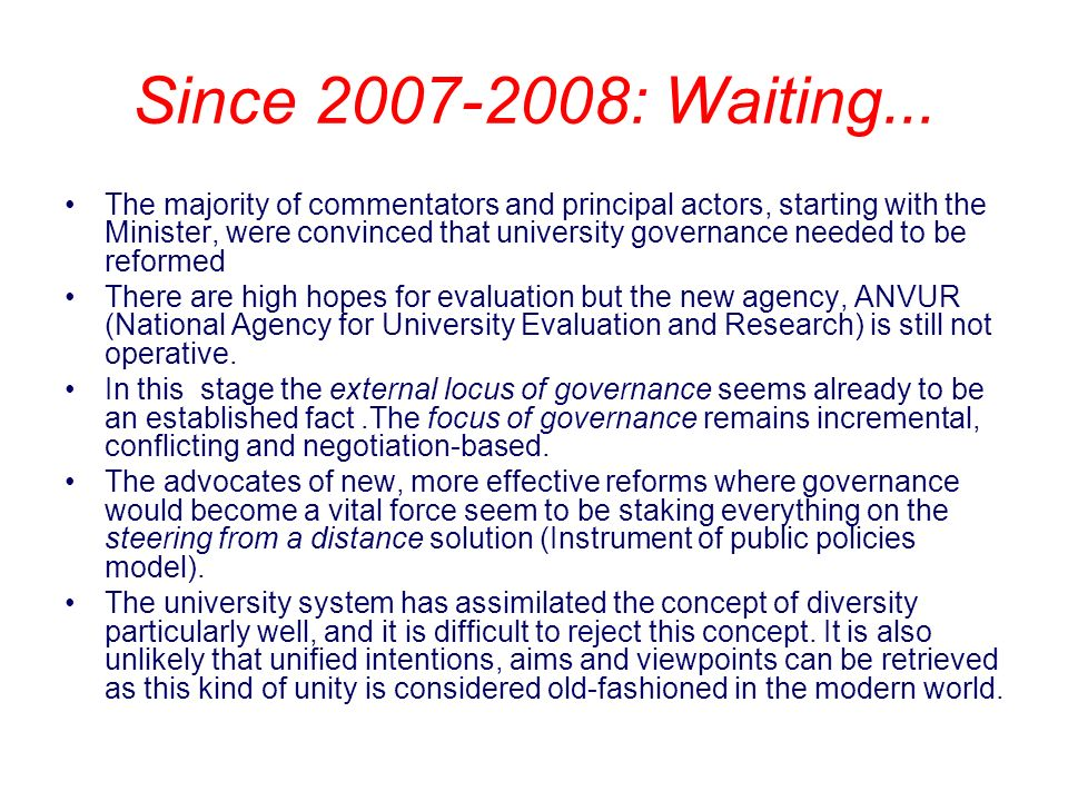 Since 2007-2008: Waiting...