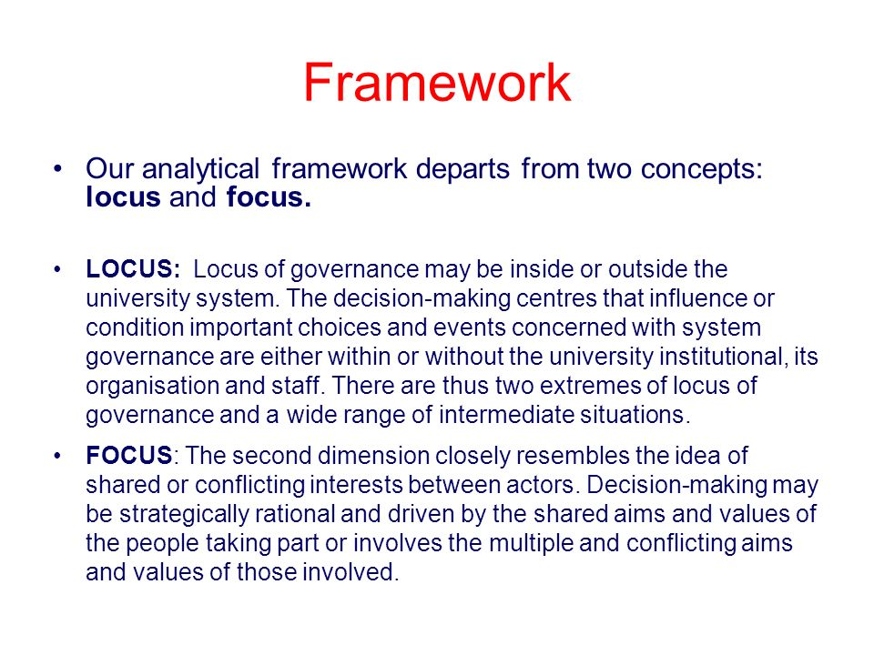 Framework Our analytical framework departs from two concepts: locus and focus.