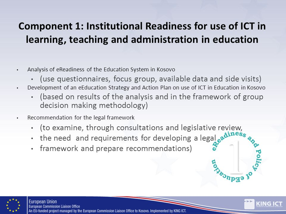 Component 1: Institutional Readiness for use of ICT in learning, teaching and administration in education Analysis of eReadiness of the Education Syst