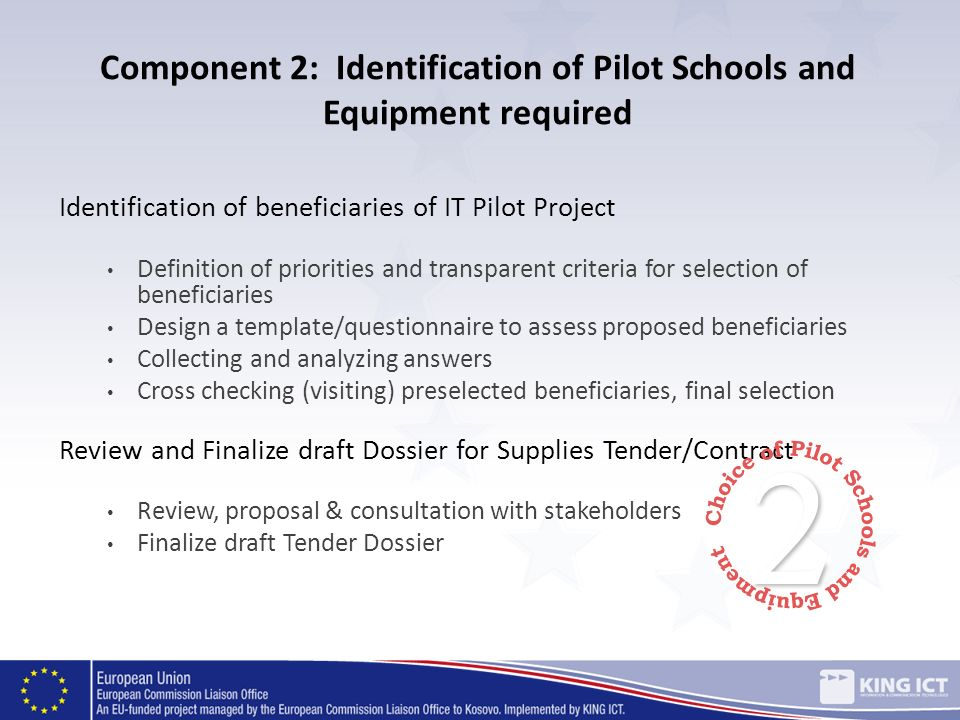Component 2: Identification of Pilot Schools and Equipment required Identification of beneficiaries of IT Pilot Project Definition of priorities and t