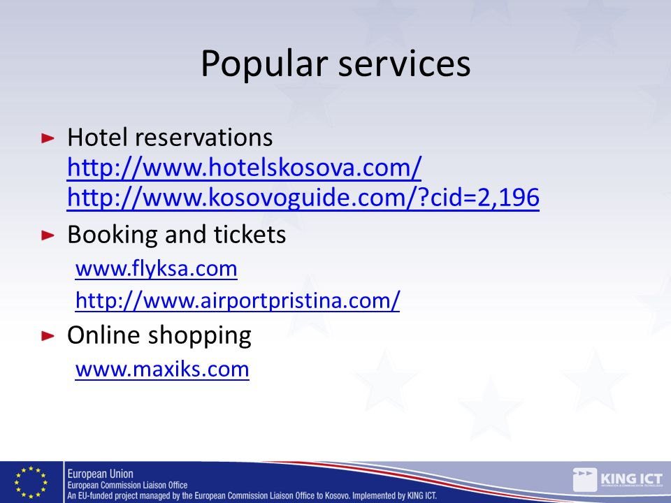 Popular services Hotel reservations http://www.hotelskosova.com/ http://www.kosovoguide.com/?cid=2,196 http://www.hotelskosova.com/ http://www.kosovog