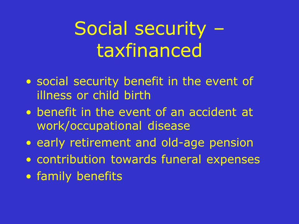 Social security – taxfinanced social security benefit in the event of illness or child birth benefit in the event of an accident at work/occupational
