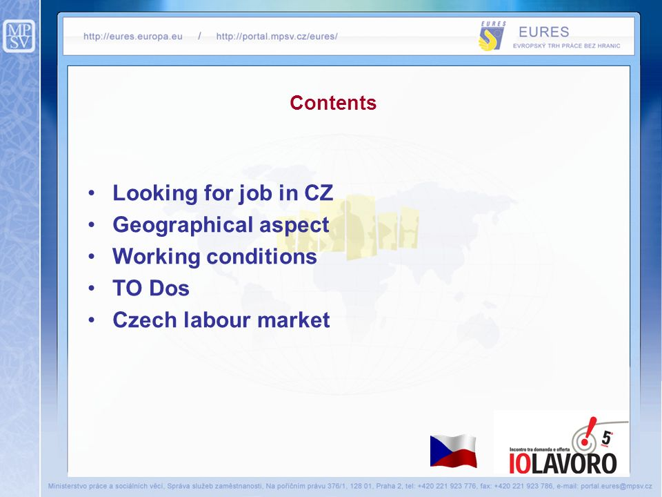Looking for job in CZ Geographical aspect Working conditions TO Dos Czech labour market Contents