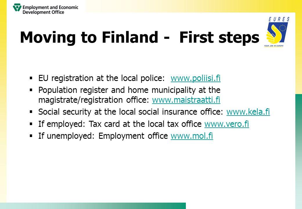 EU registration at the local police: www.poliisi.fiwww.poliisi.fi Population register and home municipality at the magistrate/registration office: www