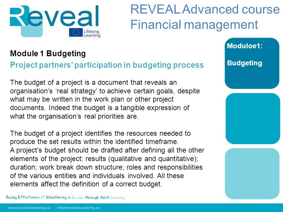Module 1 Budgeting Project partners participation in budgeting process The budget of a project is a document that reveals an organisations real strate
