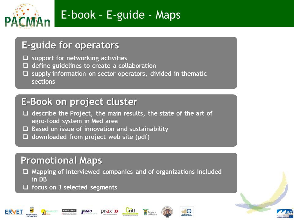 E-book – E-guide - Maps E-guide for operators E-Book on project cluster support for networking activities define guidelines to create a collaboration