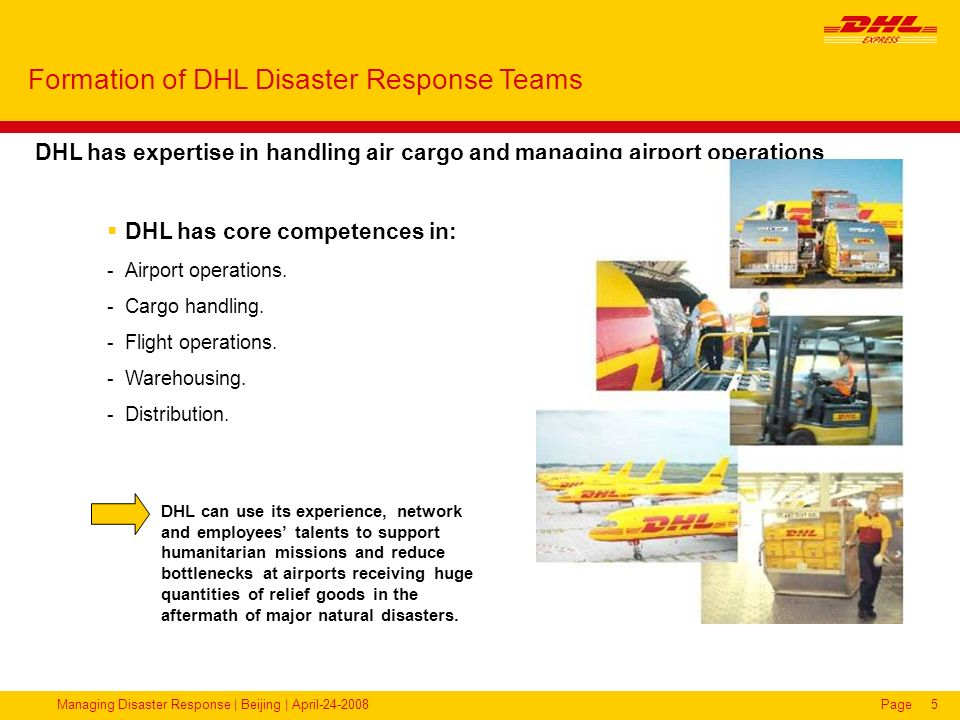 Managing Disaster Response | Beijing | April-24-2008Page6 DRT Mission DRT provides expert logistical support and advice to ensure an uninterrupted and effective supply chain at the disaster site airport for incoming shipments and relief goods.