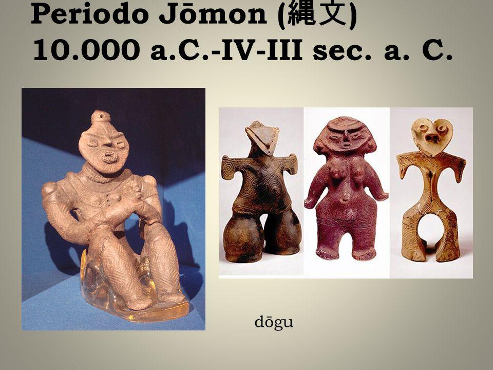 dōgu Periodo Jōmon ( ) 10.000 a.C.-IV-III sec. a. C.