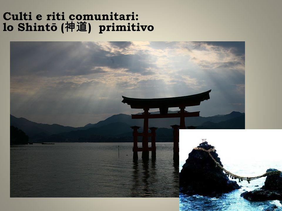 Culti e riti comunitari: lo Shintō ( ) primitivo