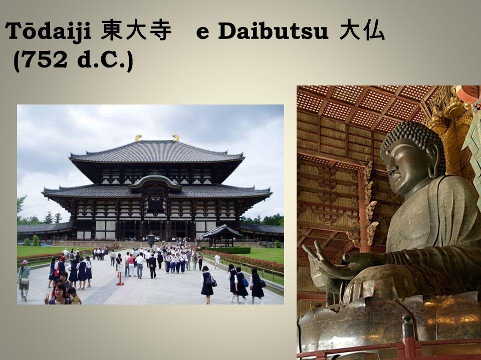 Tōdaiji e Daibutsu (752 d.C.)