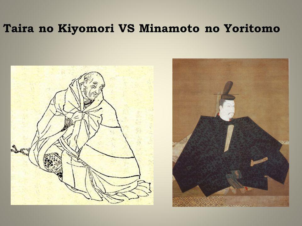 Taira no Kiyomori VS Minamoto no Yoritomo