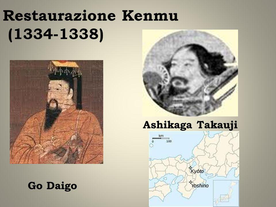Restaurazione Kenmu (1334-1338) Go Daigo Ashikaga Takauji