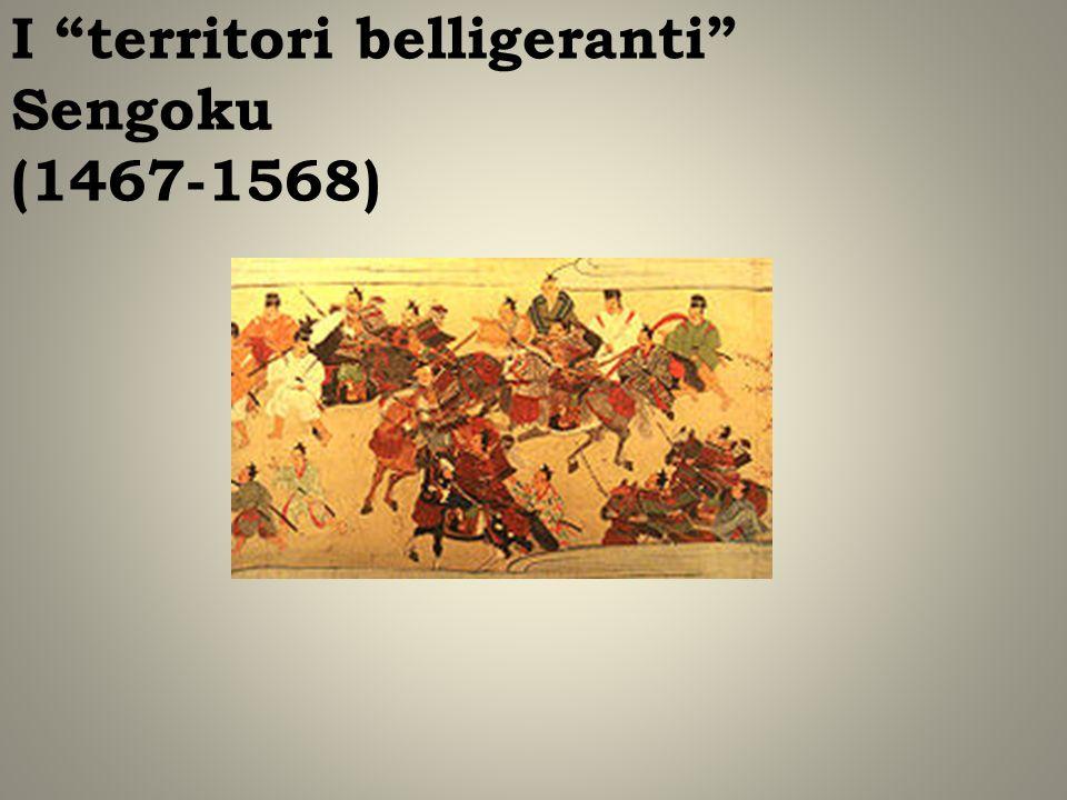 I territori belligeranti Sengoku (1467-1568)