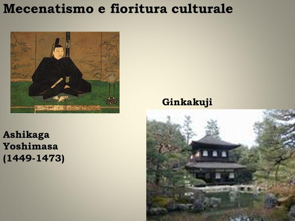 Mecenatismo e fioritura culturale Ashikaga Yoshimasa (1449-1473) Ginkakuji
