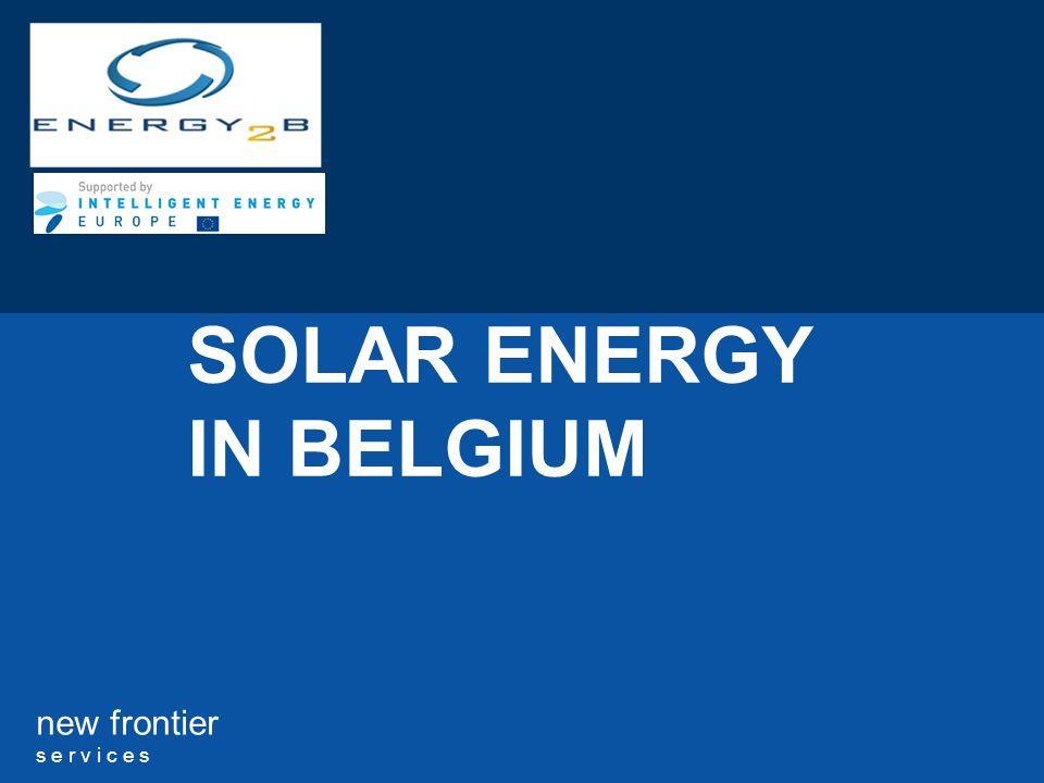 new frontier s e r v i c e s SOLAR ENERGY IN BELGIUM