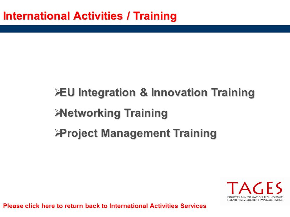International Activities / Training EU Integration & Innovation Training EU Integration & Innovation Training Networking Training Networking Training
