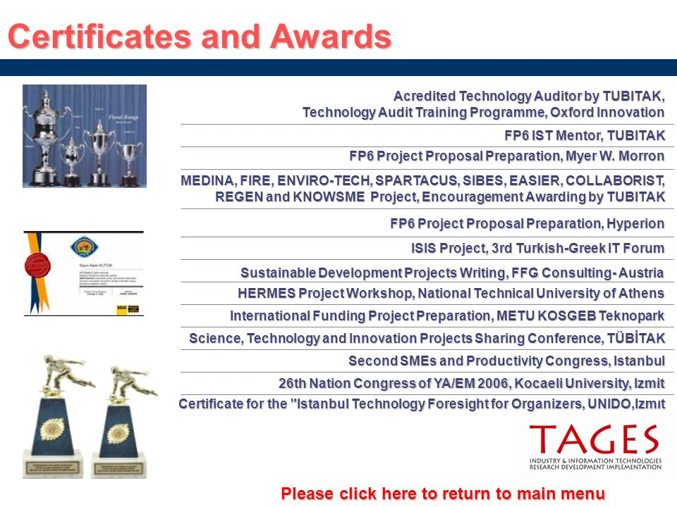 Certificates and Awards MEDINA, FIRE, ENVIRO-TECH, SPARTACUS, SIBES, EASIER, COLLABORIST, REGEN and KNOWSME Project, Encouragement Awarding by TUBITAK