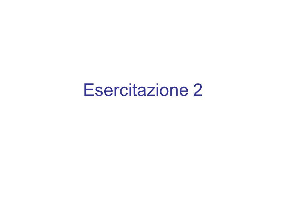 Esercitazione 2