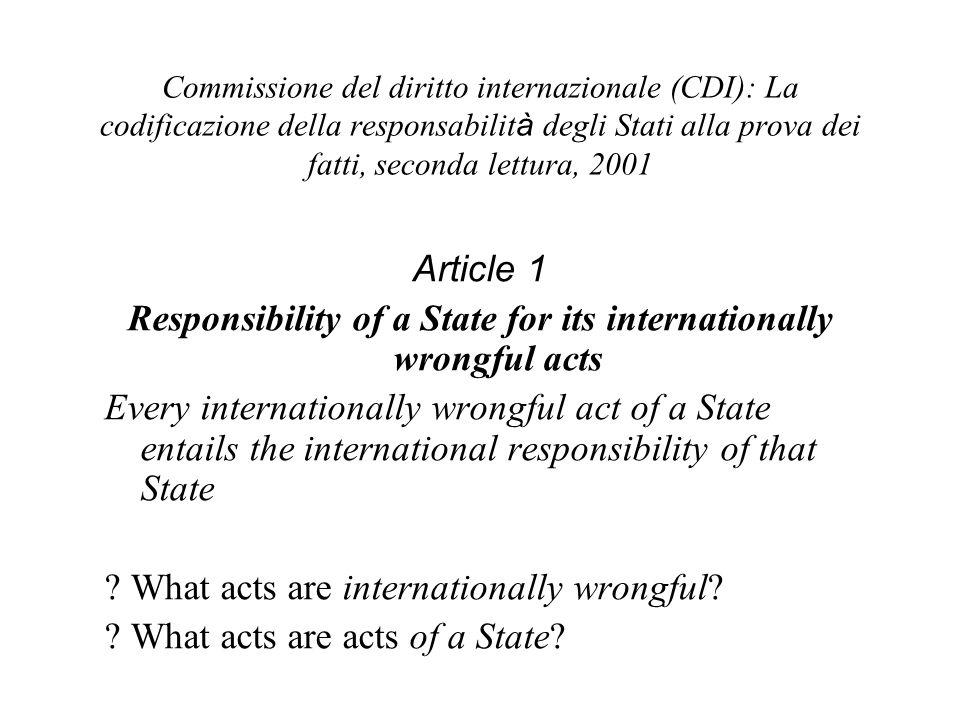 Commissione del diritto internazionale (CDI): La codificazione della responsabilit à degli Stati alla prova dei fatti, seconda lettura, 2001 Article 1