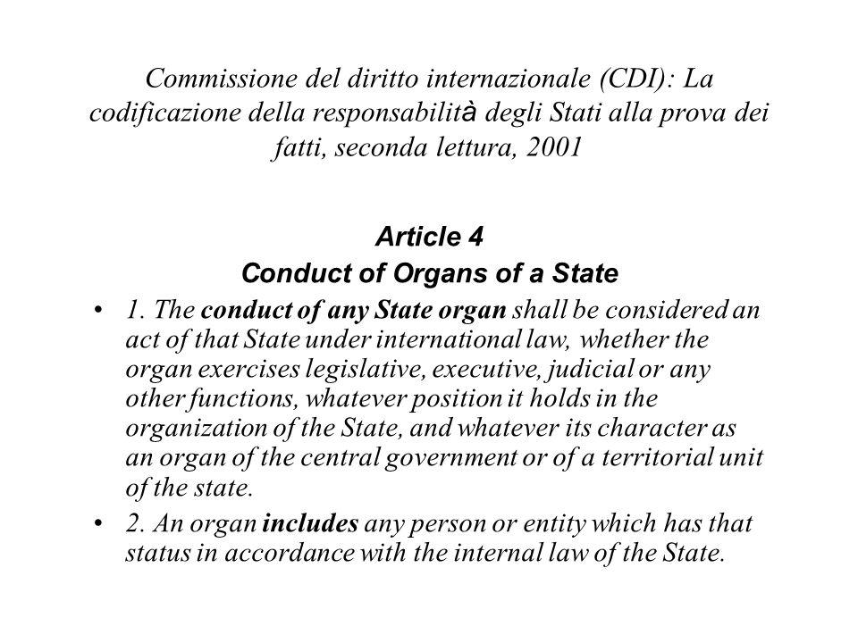 Commissione del diritto internazionale (CDI): La codificazione della responsabilit à degli Stati alla prova dei fatti, seconda lettura, 2001 Article 4