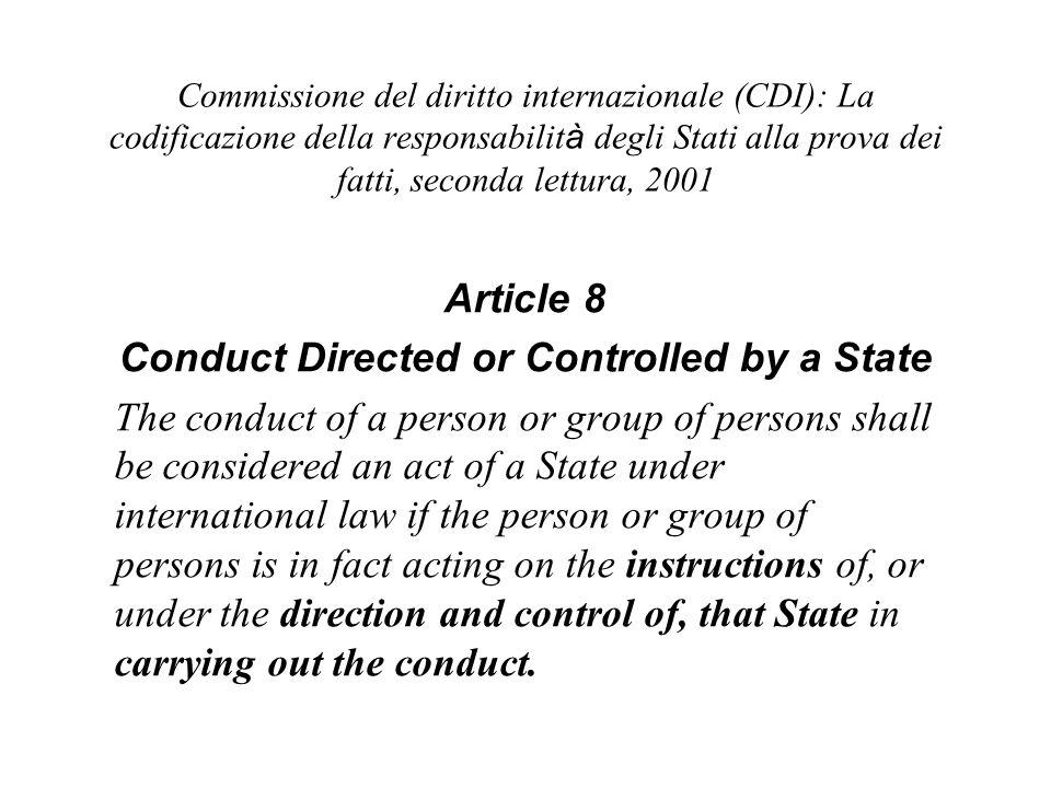 Commissione del diritto internazionale (CDI): La codificazione della responsabilit à degli Stati alla prova dei fatti, seconda lettura, 2001 Article 8