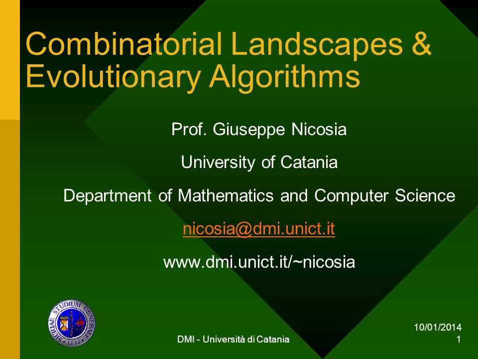 10/01/2014 DMI - Università di Catania 2 Talk Outline 1.Combinatorial Landscapes 2.Evolutionary Computing