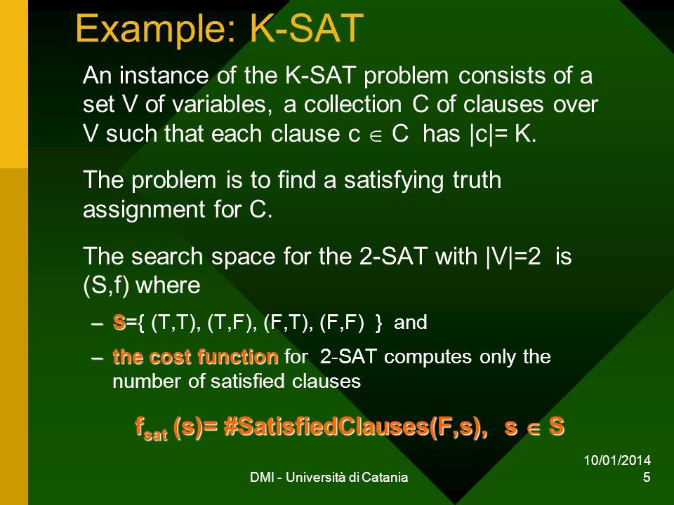 10/01/2014 DMI - Università di Catania 6 An example of Search Space Let we consider F = (A B) ( A B) A B f sat (F,s) T 1 T F 2 F T 1 F 2