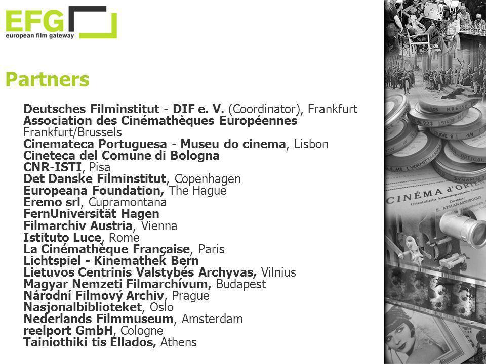Partners Deutsches Filminstitut - DIF e. V. (Coordinator), Frankfurt Association des Cinémathèques Européennes Frankfurt/Brussels Cinemateca Portugues