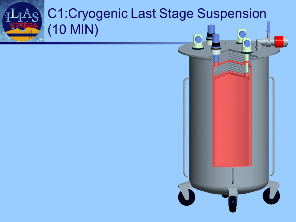 STREGA C1:Cryogenic Last Stage Suspension (10 MIN)