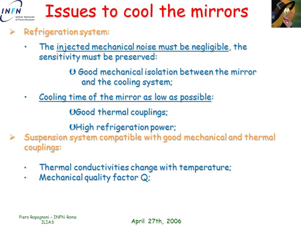 April 27th, 2006 Piero Rapagnani – INFN Roma ILIAS Issues to cool the mirrors Refrigeration system: Refrigeration system: The injected mechanical nois