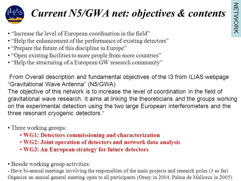 Current N5/GWA net: objectives & contents From Overall description and fundamental objectives of the I3 from ILIAS webpage Gravitational Wave Antenna