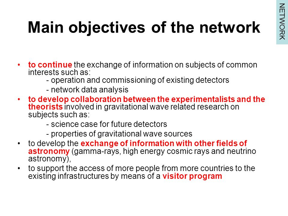 Main objectives of the network to continue the exchange of information on subjects of common interests such as: - operation and commissioning of exist