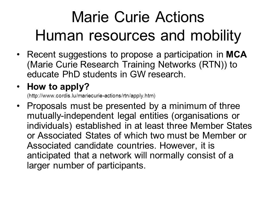 Marie Curie Actions Human resources and mobility Recent suggestions to propose a participation in MCA (Marie Curie Research Training Networks (RTN)) t