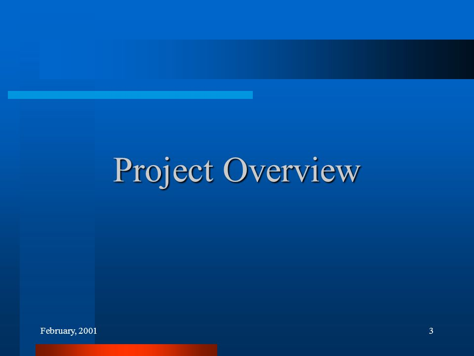 February, 20013 Project Overview