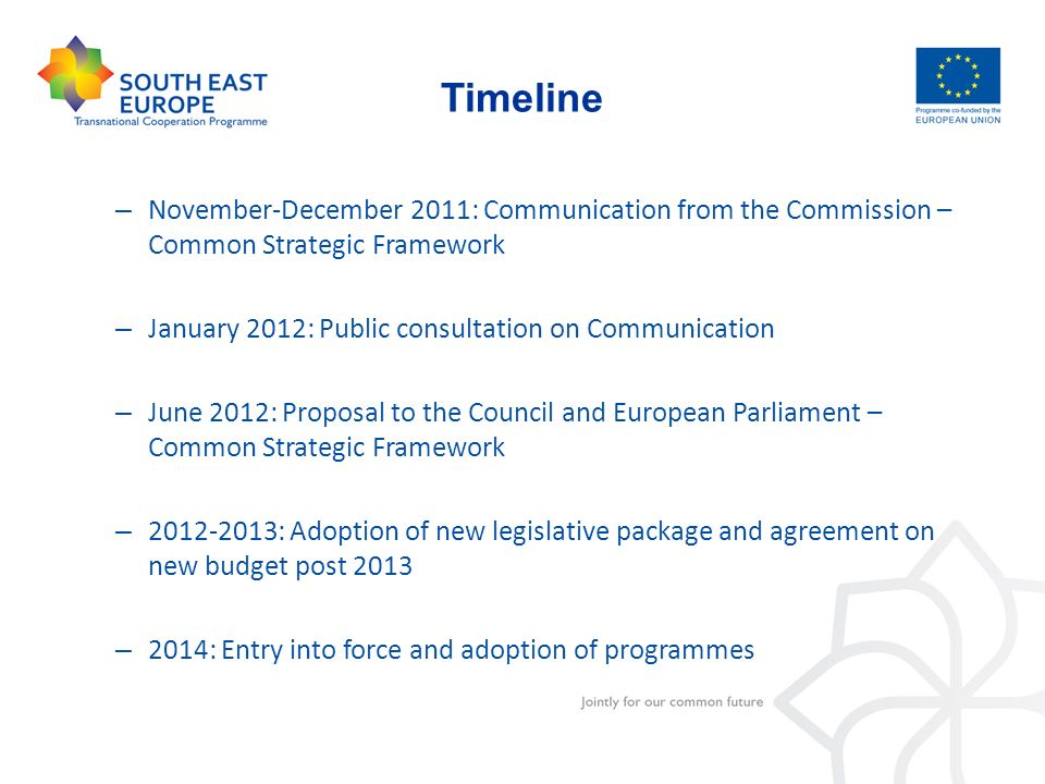 Timeline – November-December 2011: Communication from the Commission – Common Strategic Framework – January 2012: Public consultation on Communication
