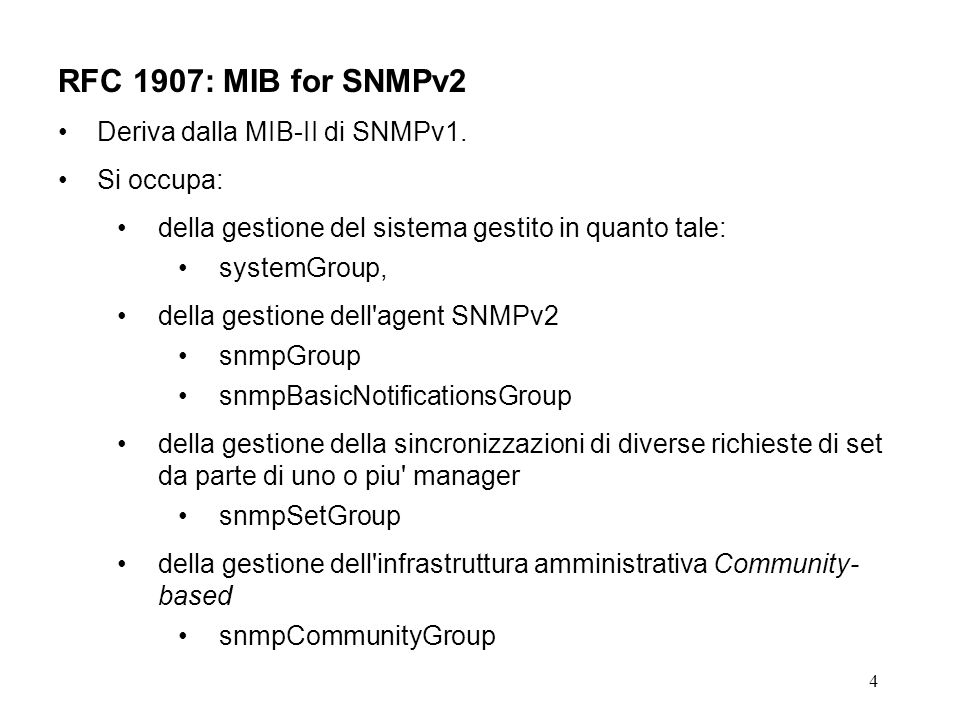 4 RFC 1907: MIB for SNMPv2 Deriva dalla MIB-II di SNMPv1.