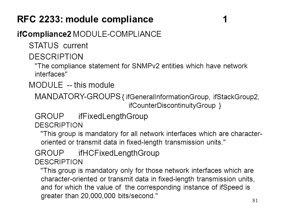 81 RFC 2233: module compliance1 ifCompliance2 MODULE-COMPLIANCE STATUS current DESCRIPTION
