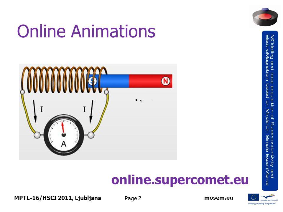 Page 2 Online Animations v online.supercomet.eu MPTL-16/HSCI 2011, Ljubljana mosem.eu