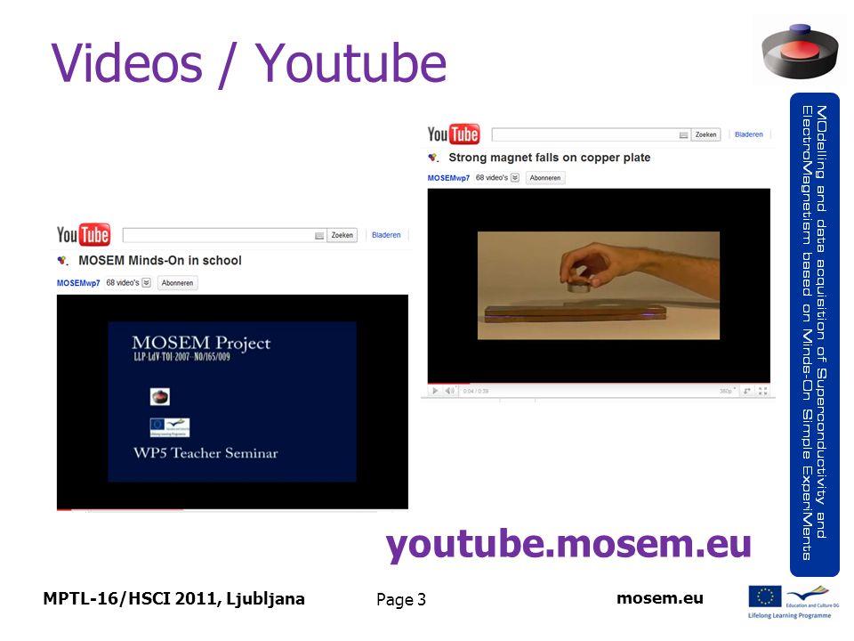 Page 3 Videos / Youtube MPTL-16/HSCI 2011, Ljubljana mosem.eu youtube.mosem.eu