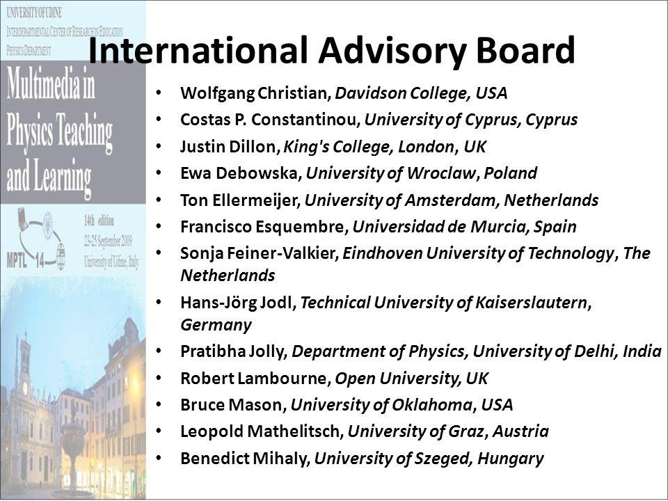 International Advisory Board Wolfgang Christian, Davidson College, USA Costas P. Constantinou, University of Cyprus, Cyprus Justin Dillon, King's Coll