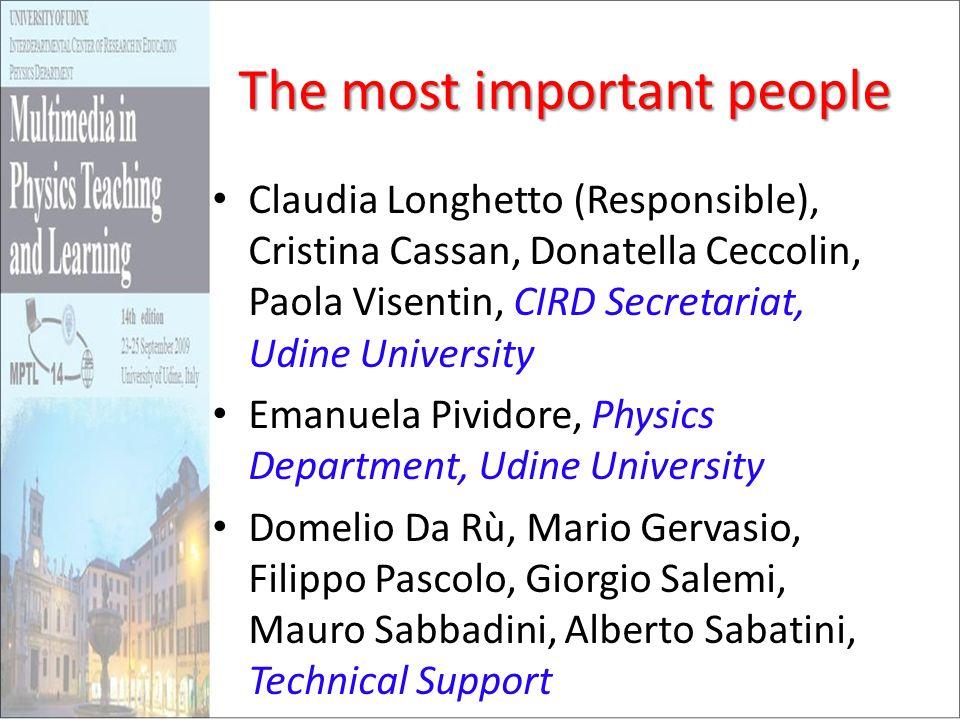 The most important people Claudia Longhetto (Responsible), Cristina Cassan, Donatella Ceccolin, Paola Visentin, CIRD Secretariat, Udine University Ema