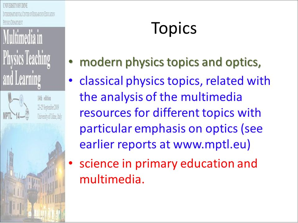 Topics modern physics topics and optics, modern physics topics and optics, classical physics topics, related with the analysis of the multimedia resou